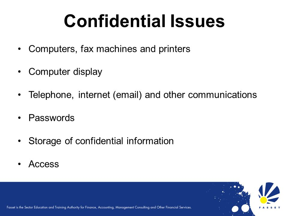 Confidential Issues Computers, fax machines and printers