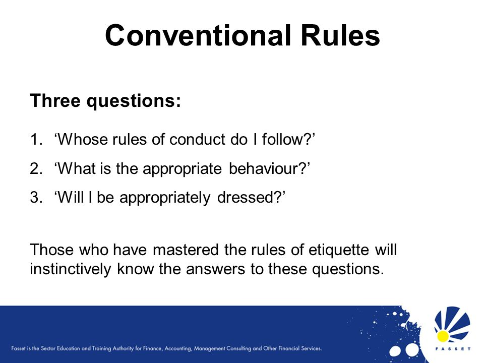 Conventional Rules Three questions: