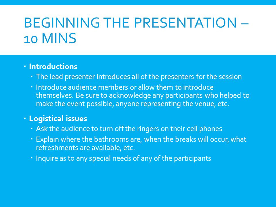 Beginning the Presentation – 10 mins