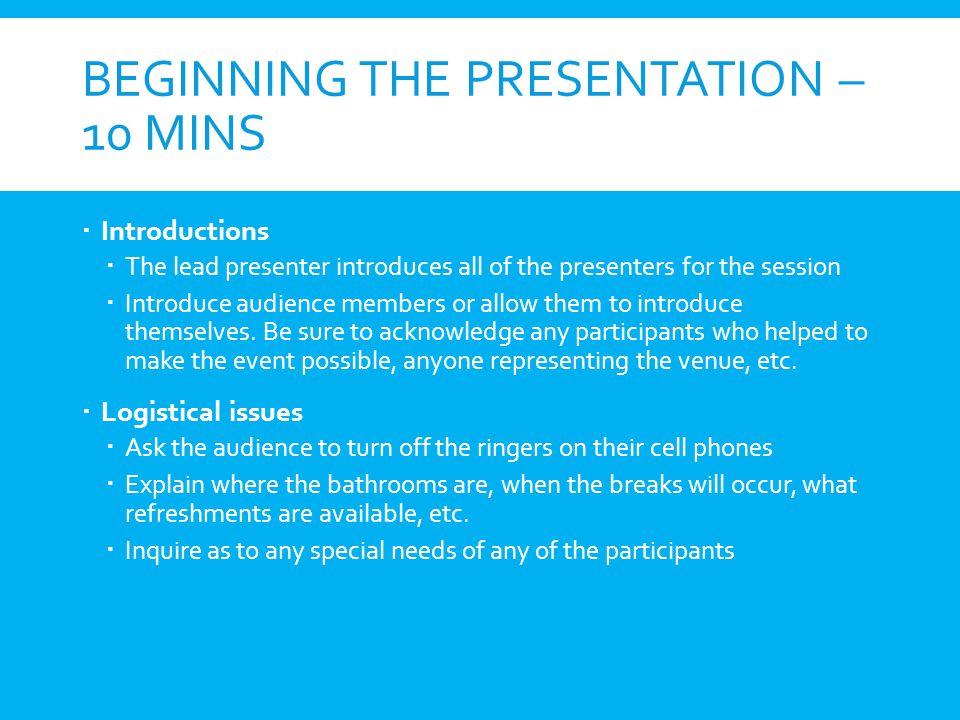 Beginning the Presentation – 10 mins