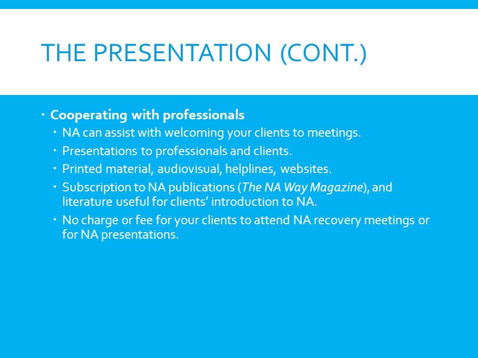 The Presentation (cont.)