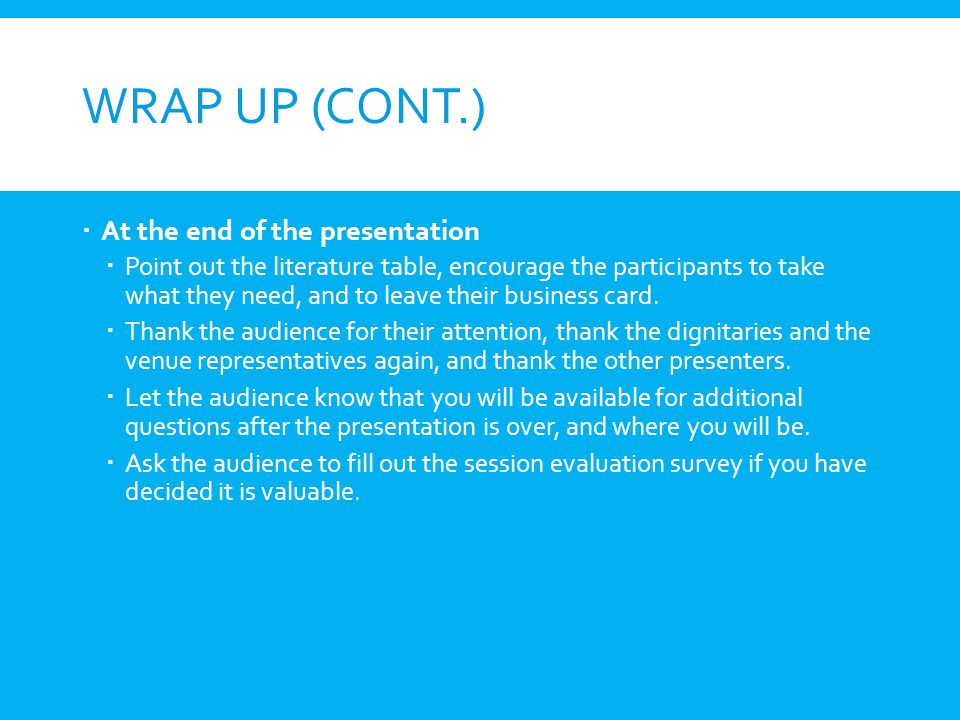 Wrap Up (cont.) At the end of the presentation