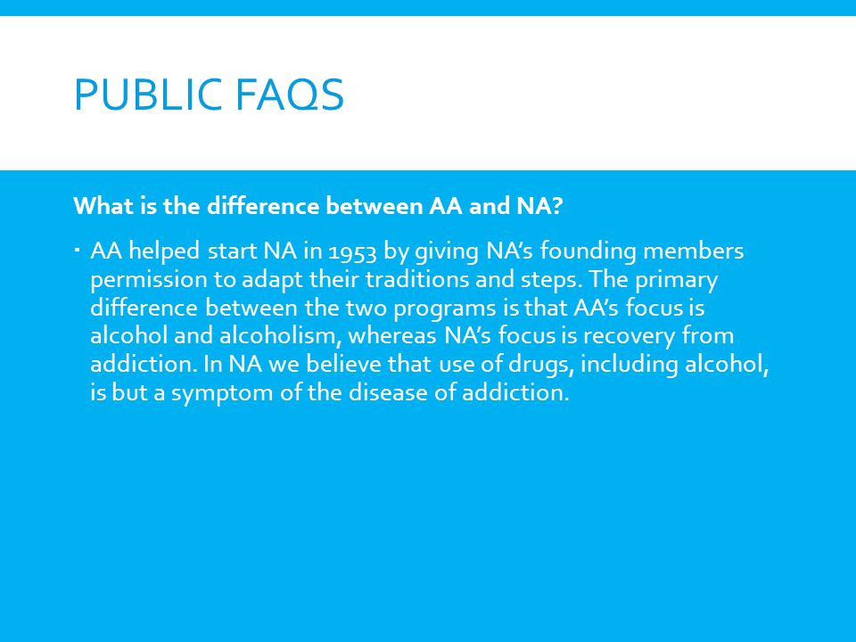 Public FAQs What is the difference between AA and NA