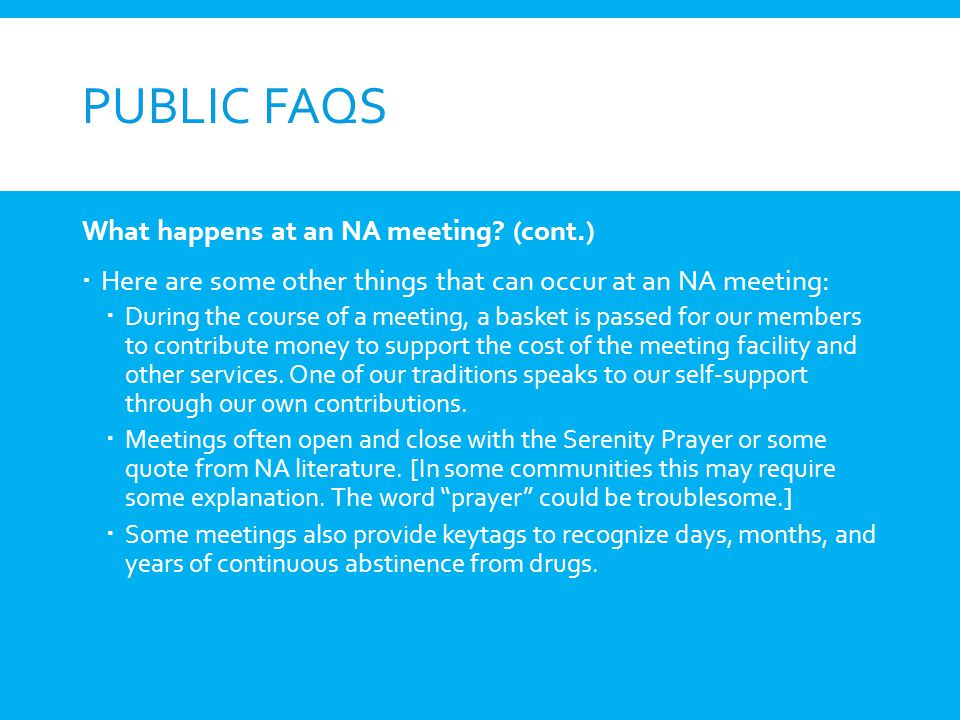 Public FAQs What happens at an NA meeting (cont.)
