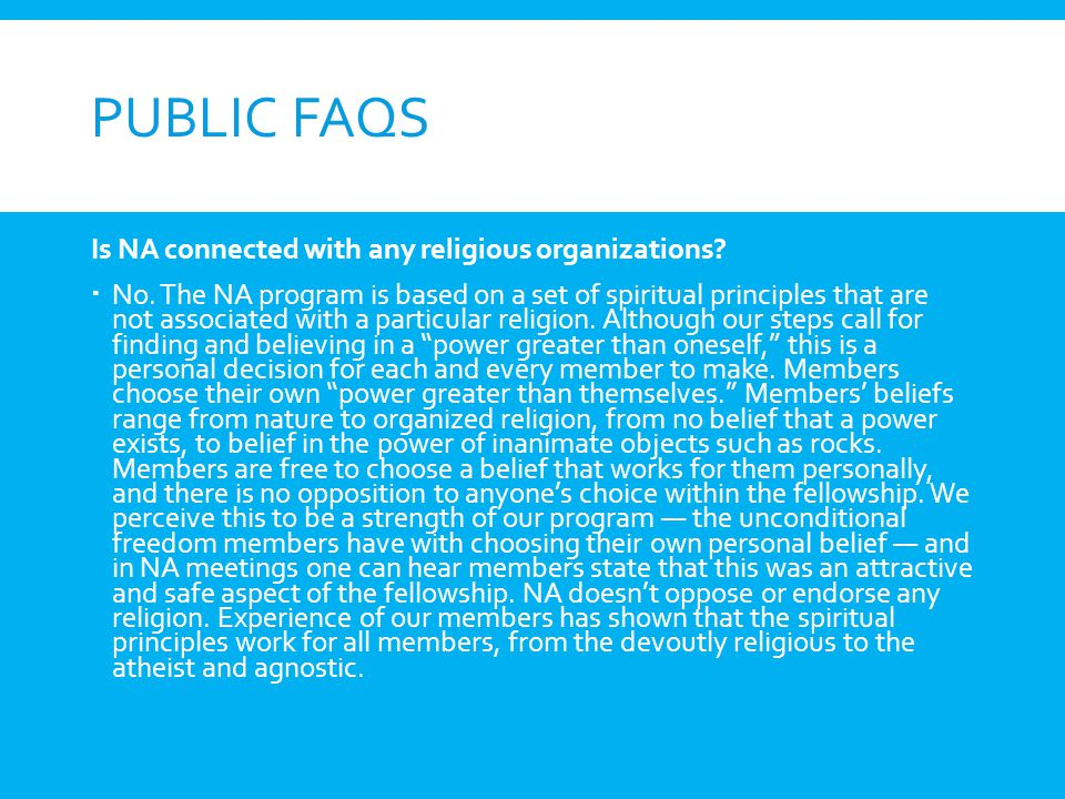 Public FAQs Is NA connected with any religious organizations