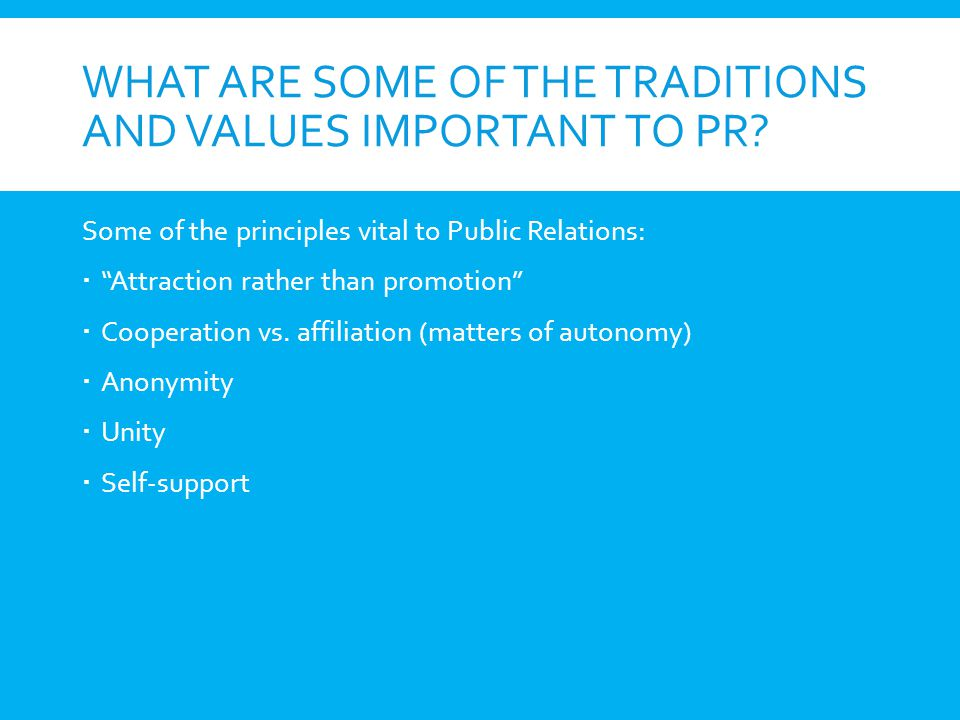 What are some of the Traditions and values important to PR