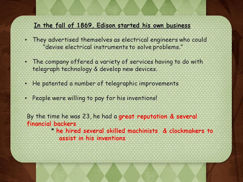 In the fall of 1869, Edison started his own business