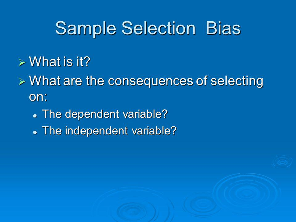 Sample Selection Bias What is it