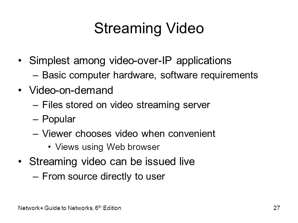 Streaming Video Simplest among video-over-IP applications