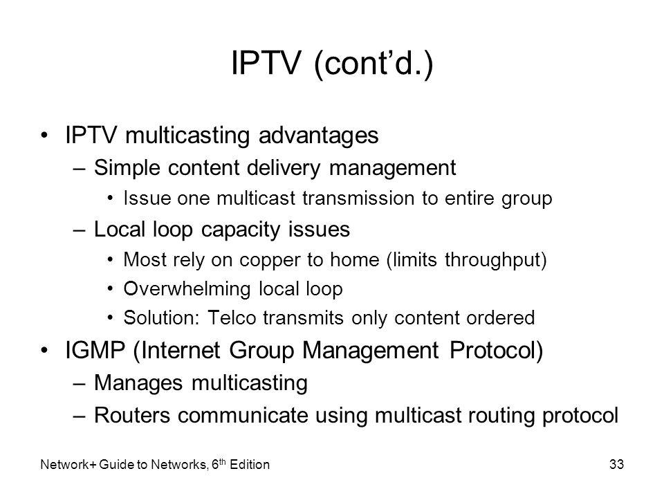 IPTV (cont'd.) IPTV multicasting advantages