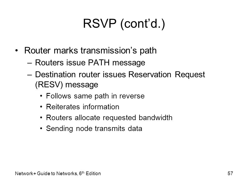 RSVP (cont'd.) Router marks transmission's path