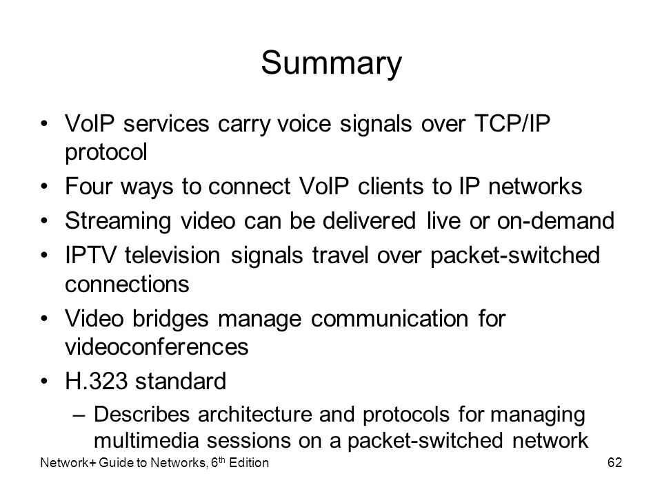 Summary VoIP services carry voice signals over TCP/IP protocol