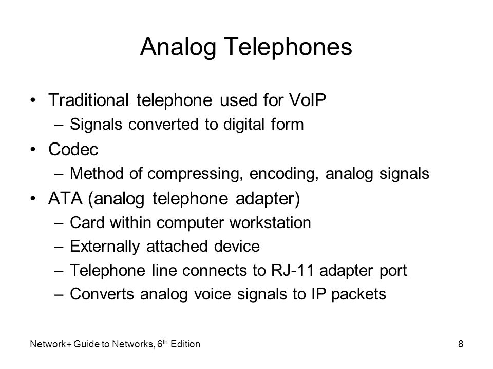 Analog Telephones Traditional telephone used for VoIP Codec