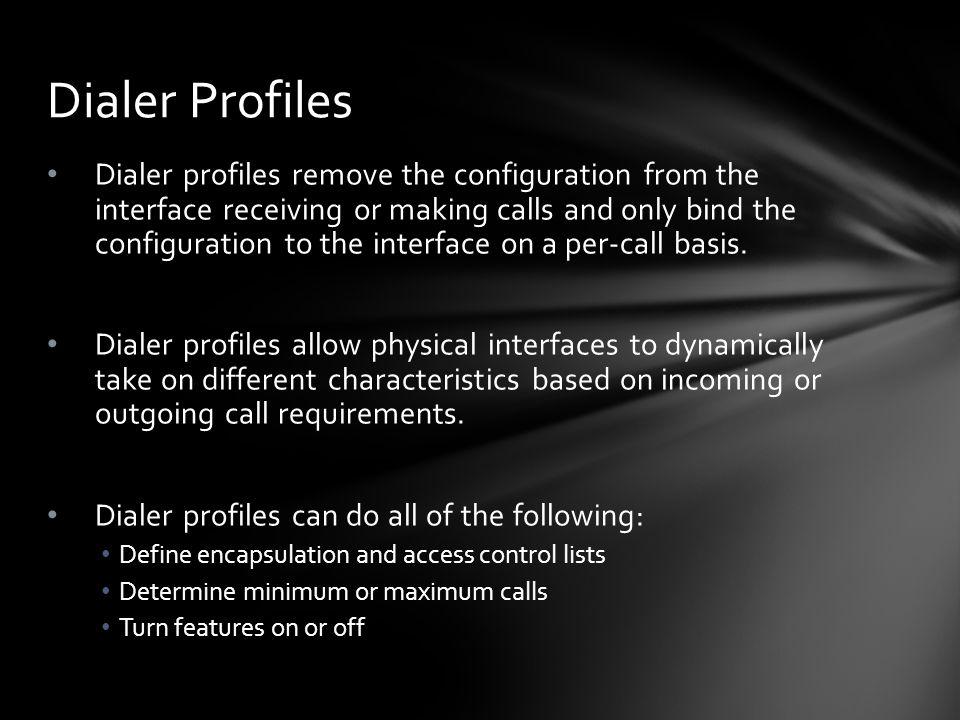 Dialer Profiles