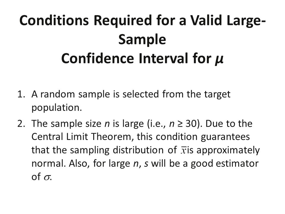 Conditions Required for a Valid Large-Sample Confidence Interval for µ