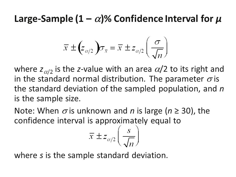 Large-Sample (1 – )% Confidence Interval for µ