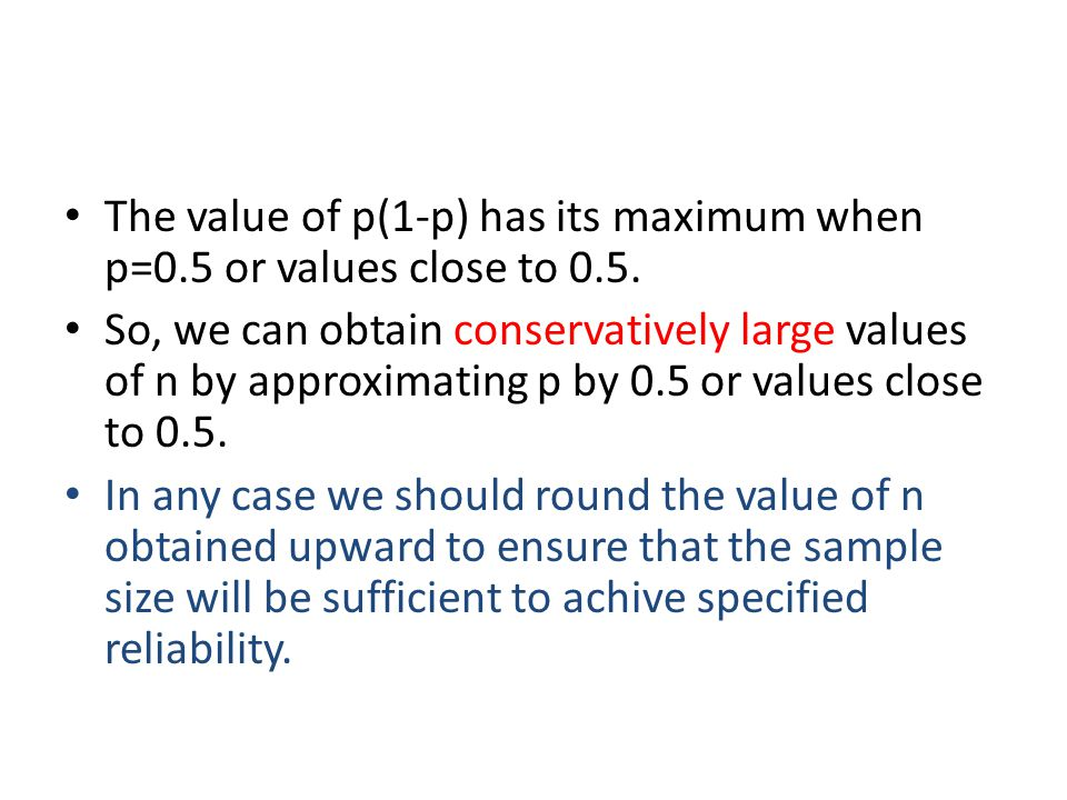 The value of p(1-p) has its maximum when p=0.5 or values close to 0.5.