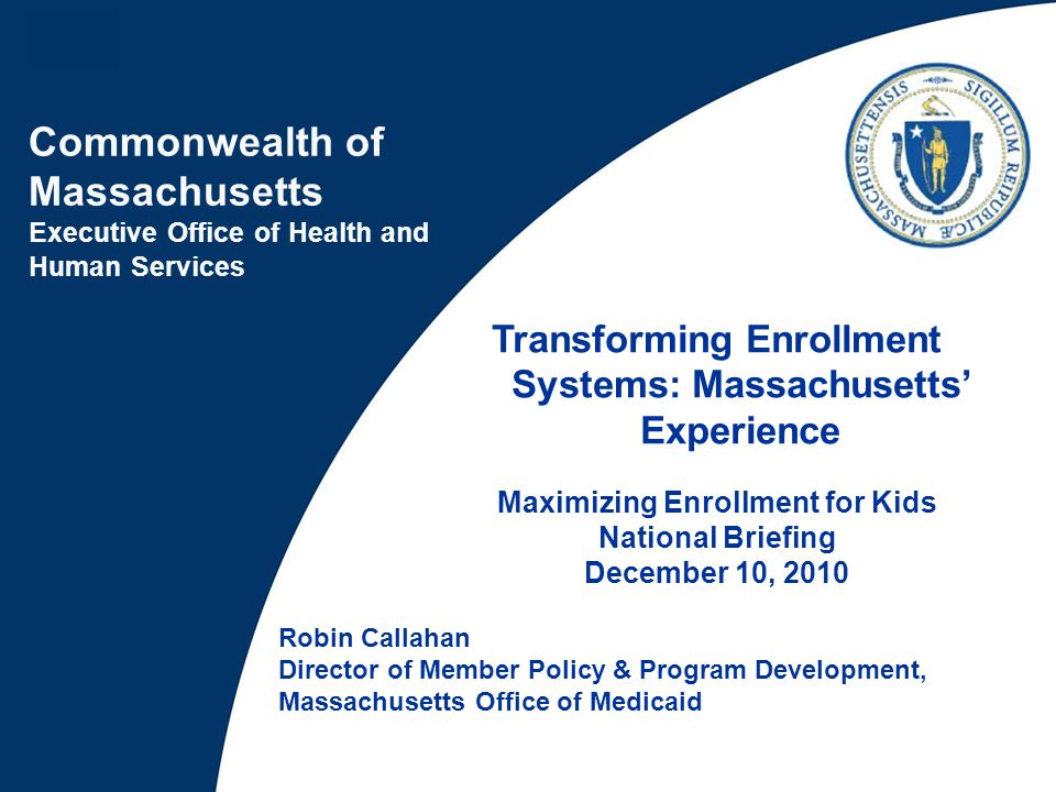 Transforming Enrollment Systems: Massachusetts' Experience