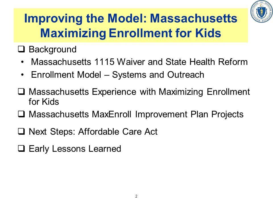 Improving the Model: Massachusetts Maximizing Enrollment for Kids