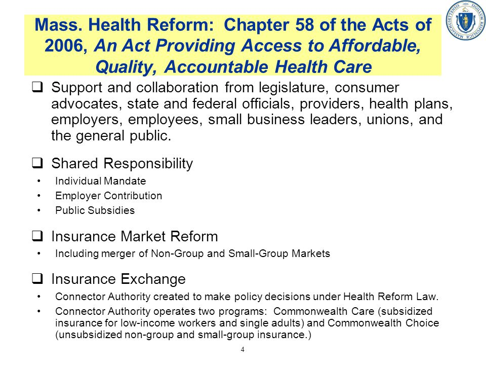 Mass. Health Reform: Chapter 58 of the Acts of 2006, An Act Providing Access to Affordable, Quality, Accountable Health Care