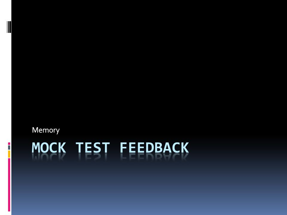 Memory Mock test feedback
