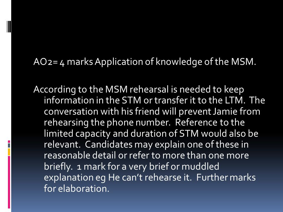 AO2= 4 marks Application of knowledge of the MSM