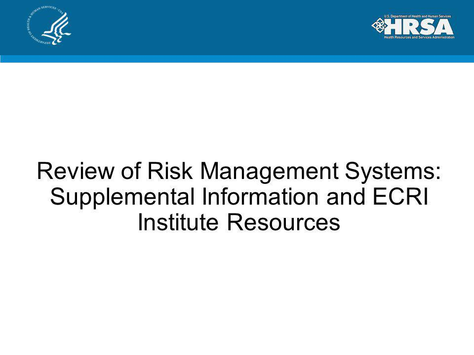 Review of Risk Management Systems: Supplemental Information and ECRI Institute Resources