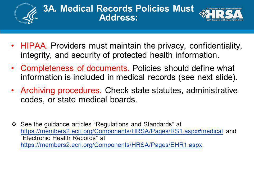 3A. Medical Records Policies Must Address: