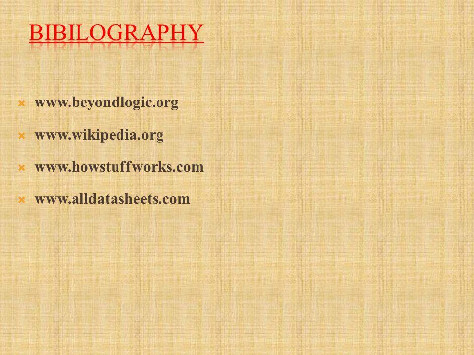 BIBILOGRAPHY www.beyondlogic.org www.wikipedia.org