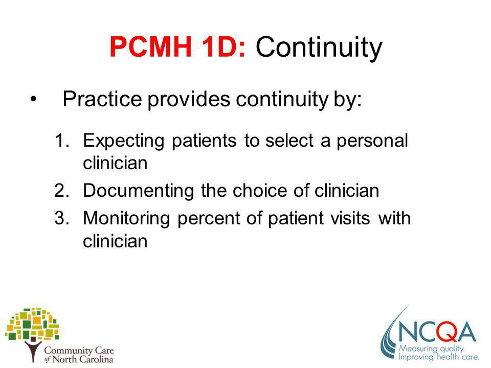 PCMH 1D: Continuity Practice provides continuity by: