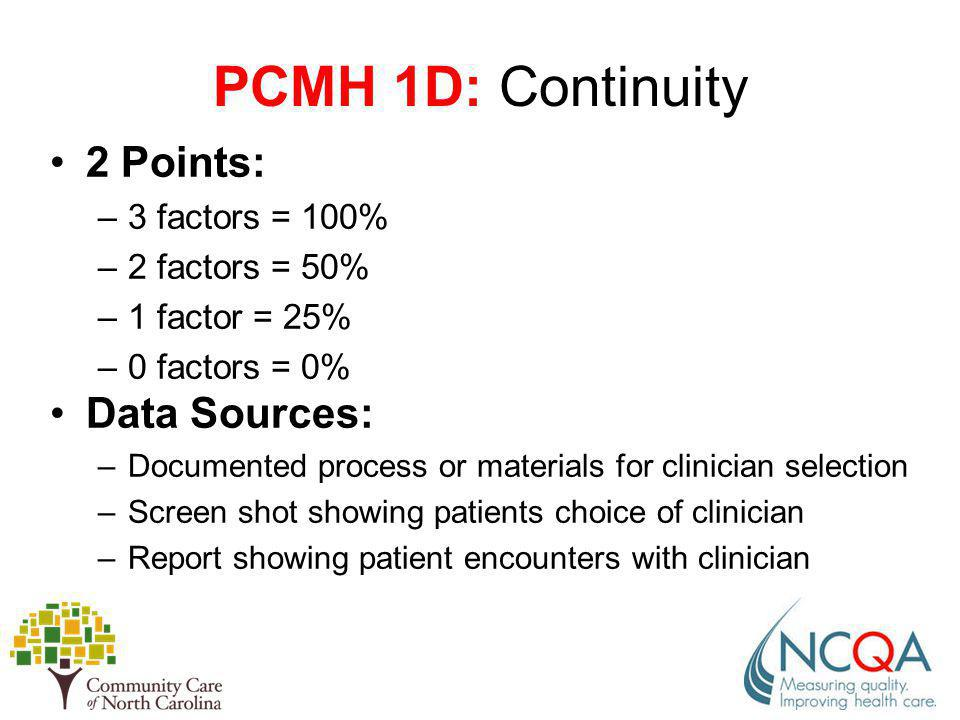 PCMH 1D: Continuity 2 Points: Data Sources: 3 factors = 100%