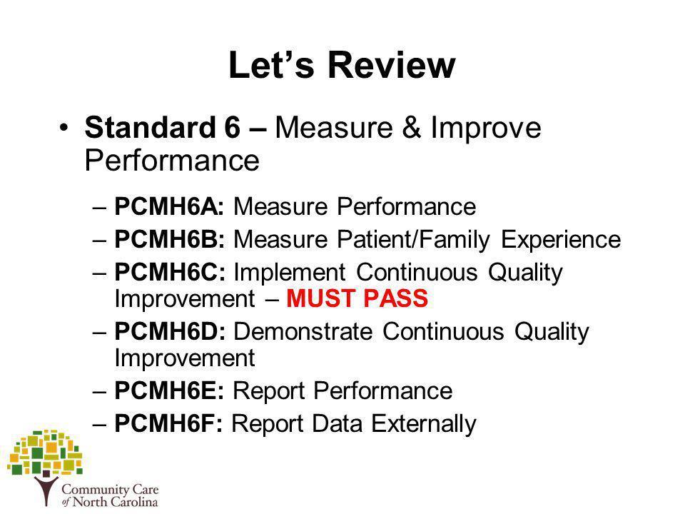 Let's Review Standard 6 – Measure & Improve Performance