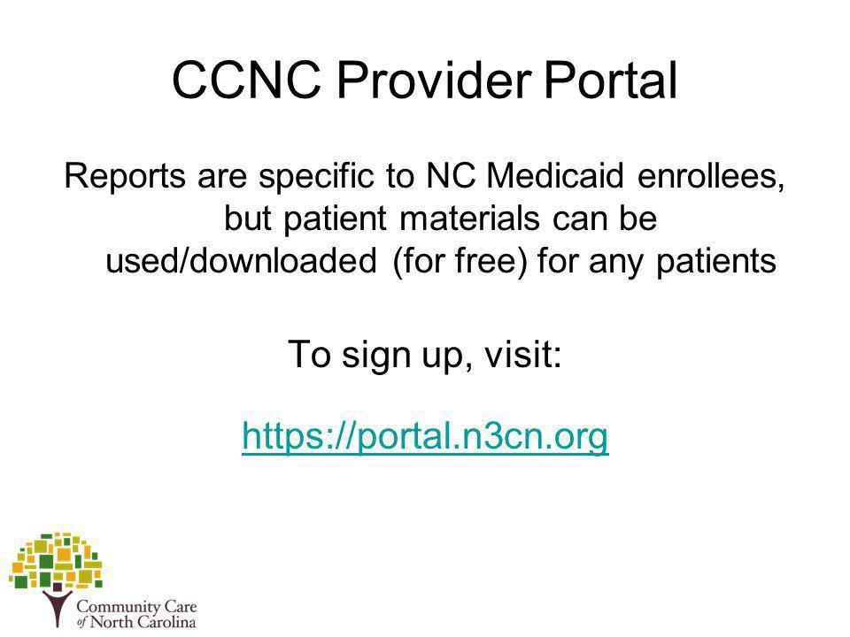 CCNC Provider Portal To sign up, visit: https://portal.n3cn.org