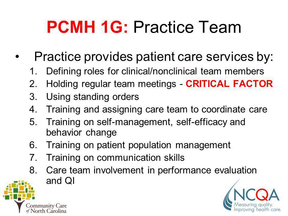 PCMH 1G: Practice Team Practice provides patient care services by:
