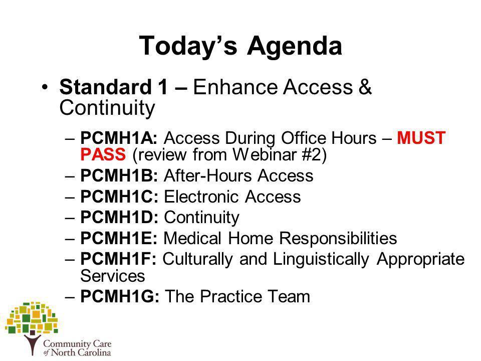 Today's Agenda Standard 1 – Enhance Access & Continuity
