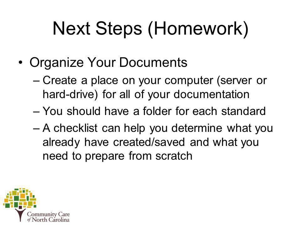 Next Steps (Homework) Organize Your Documents