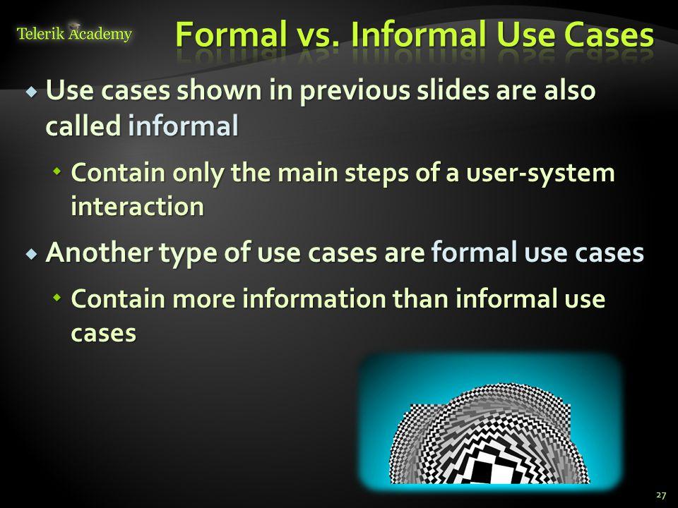 Formal vs. Informal Use Cases