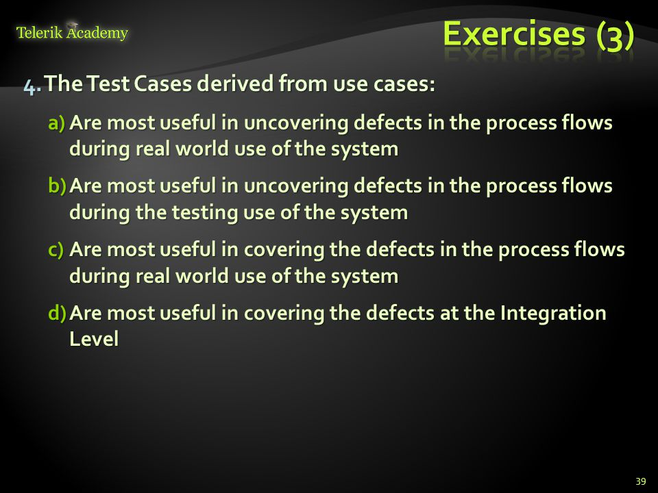 Exercises (3) The Test Cases derived from use cases: