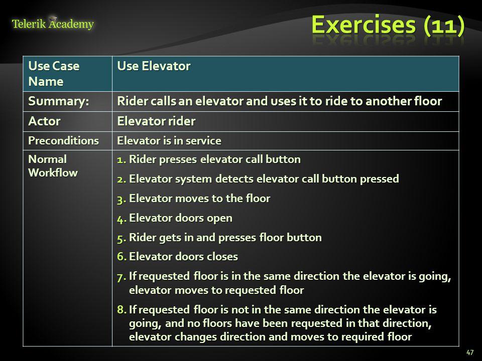 Exercises (11) Use Case Name Use Elevator Summary: