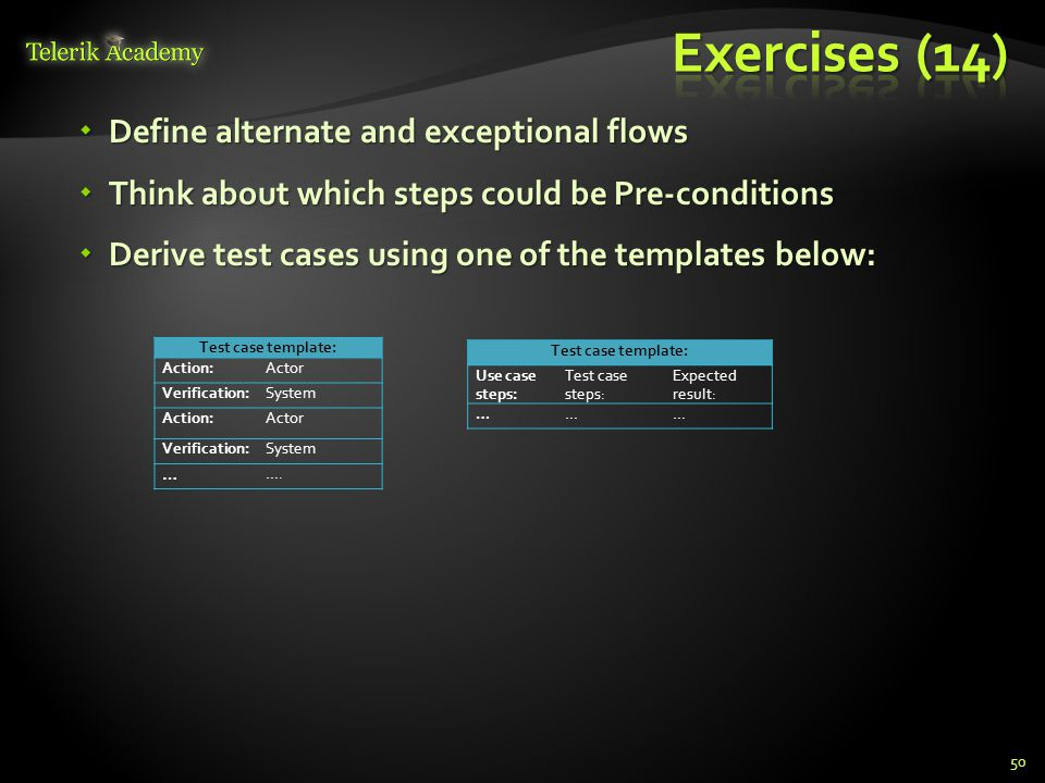 Exercises (14) Define alternate and exceptional flows
