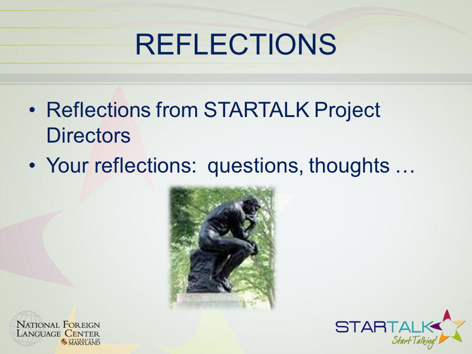REFLECTIONS Reflections from STARTALK Project Directors