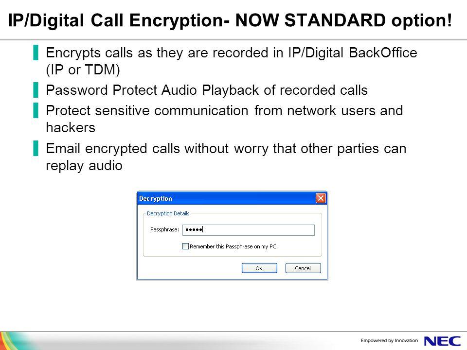 IP/Digital Call Encryption- NOW STANDARD option!
