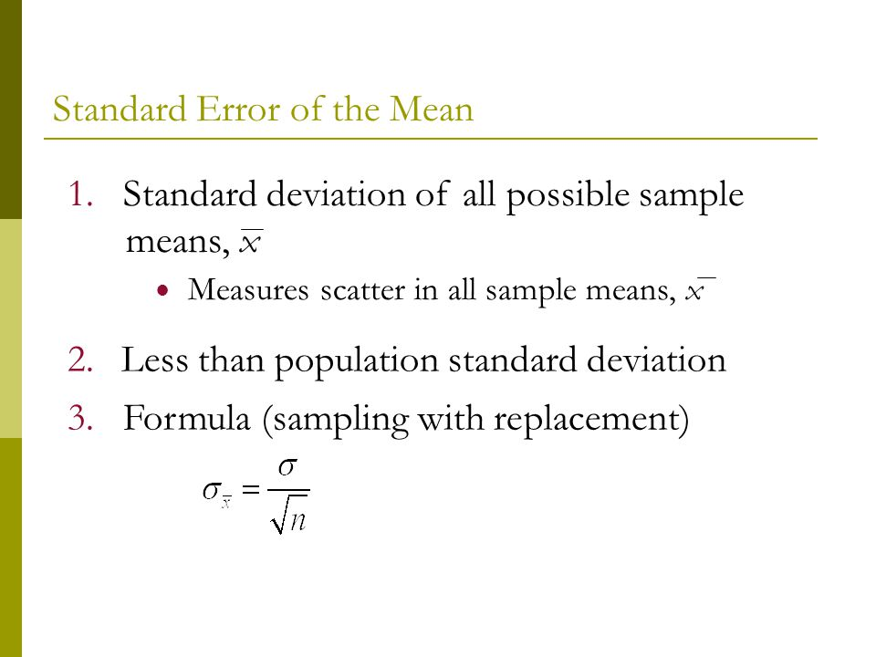 sample mean We could take a sample from each of these distributions, and consider the  distribution of sample means the main implication of the central limit theorem  is.