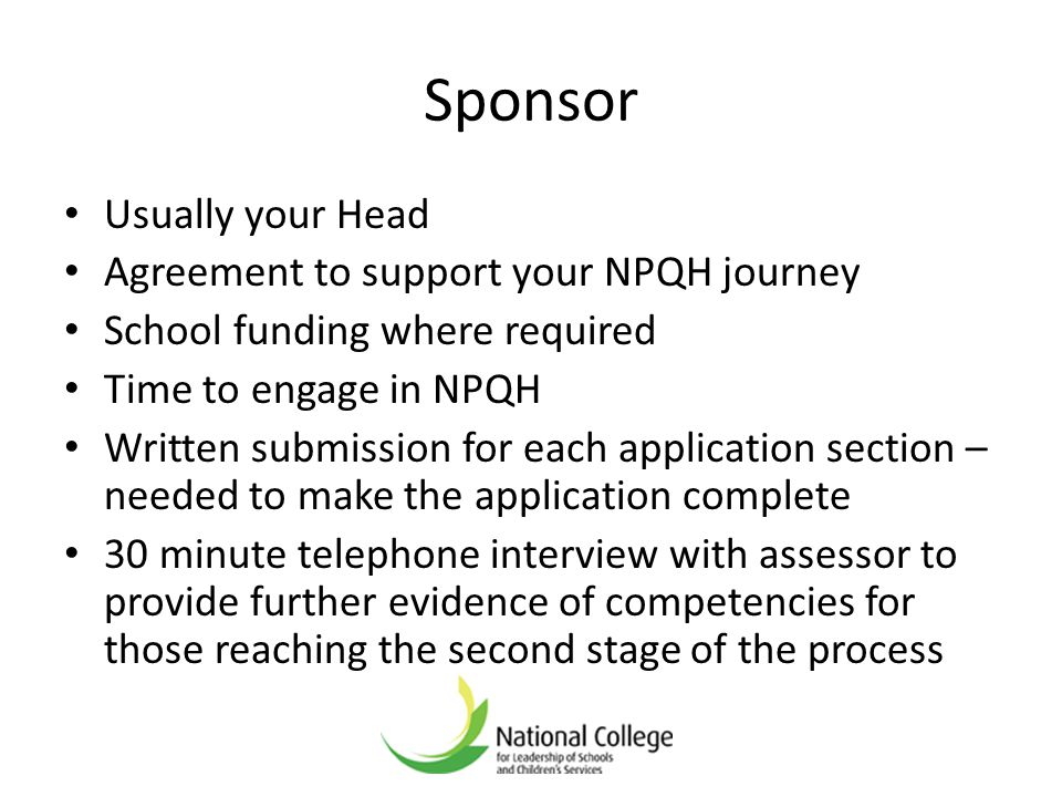 Sponsor Usually your Head Agreement to support your NPQH journey