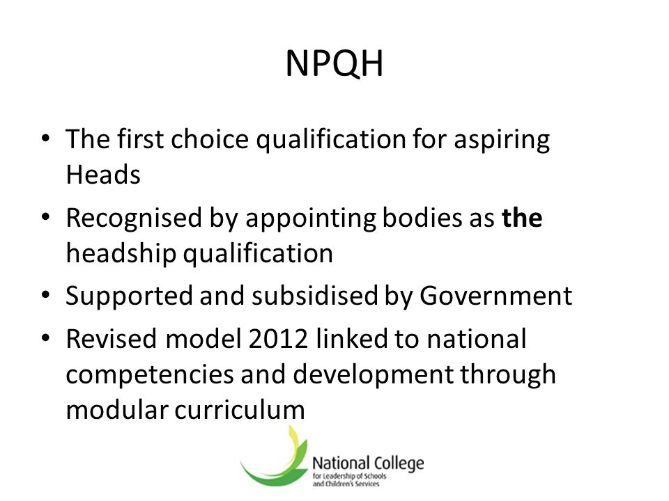 NPQH The first choice qualification for aspiring Heads