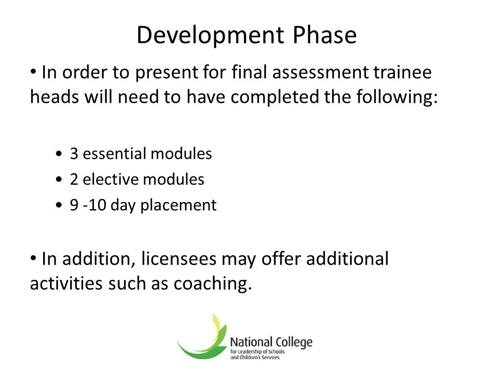 Development Phase In order to present for final assessment trainee heads will need to have completed the following: