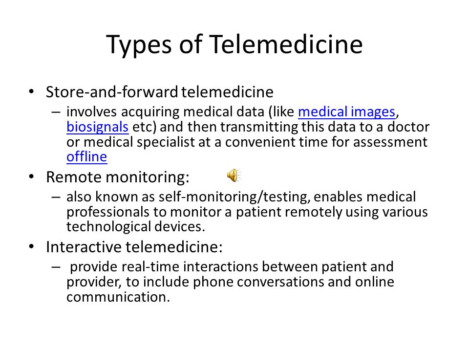 Types of Telemedicine Store-and-forward telemedicine