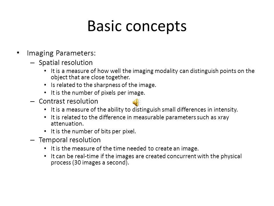 Basic concepts Imaging Parameters: Spatial resolution