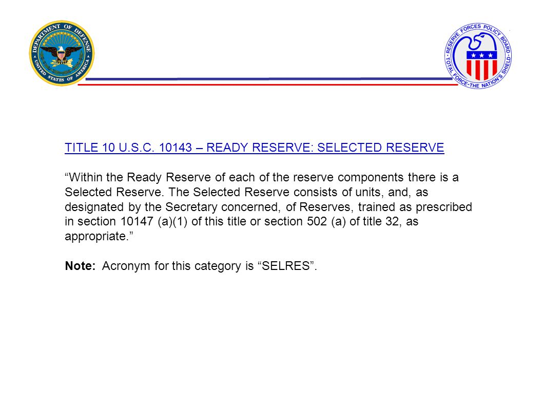 TITLE 10 U.S.C. 10143 – READY RESERVE: SELECTED RESERVE