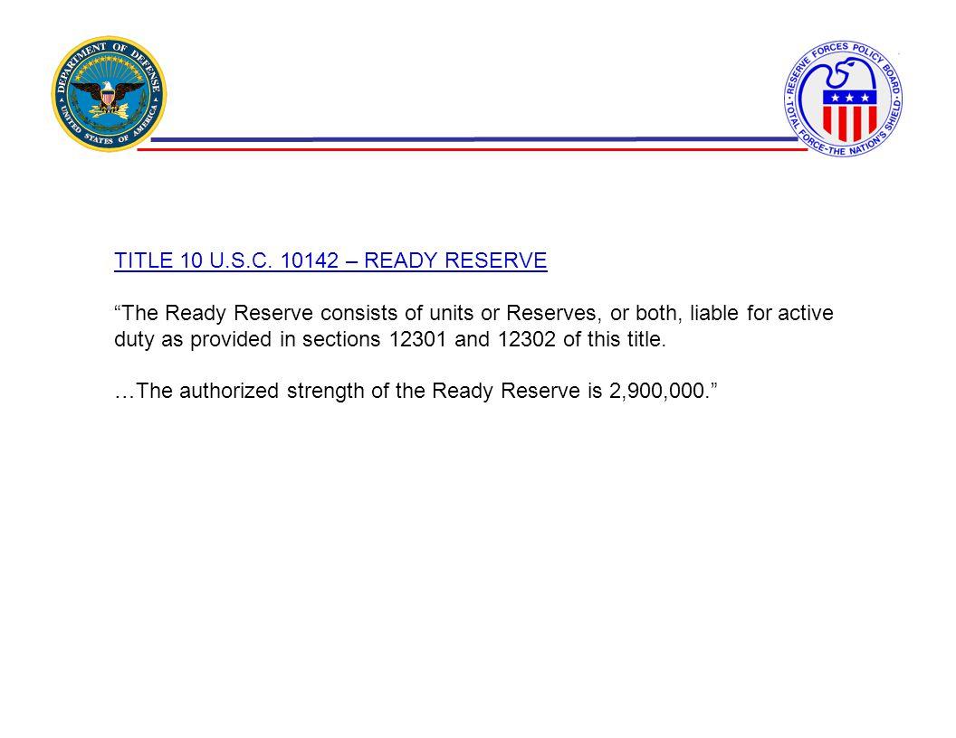 TITLE 10 U.S.C. 10142 – READY RESERVE